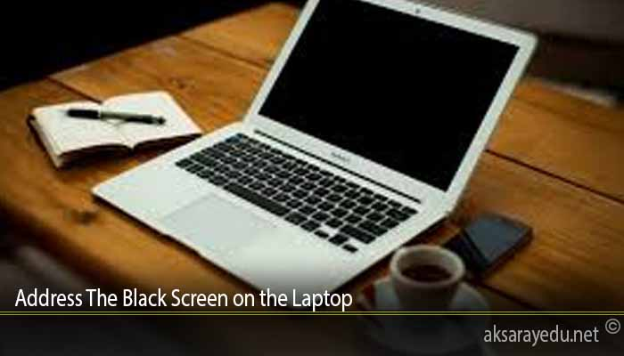 Address The Black Screen on the Laptop